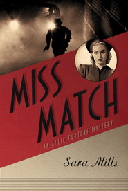 Miss Match:-eBook Allie Fortune Mystery Series #2  -     By: Sara Mills