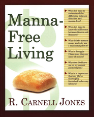 Manna-Free Living  -              By: R. Carnell Jones