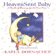 Heaven-Sent Baby: A Bundle of Blessings for the New Mom  -              By: Karla Dornacher