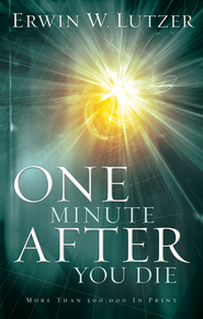 One Minute After You Die - eBook  -     By: Erwin W. Lutzer