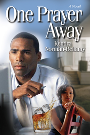 One Prayer Away - eBook  -     By: Kendra Norman-Bellamy