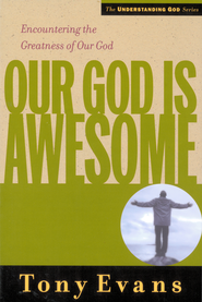Our God is Awesome: Encountering the Greatness of Our God - eBook  -     By: Tony Evans