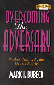 Overcoming the Adversary: Warfare Praying Against Demon Activity - eBook  -     By: Mark I. Bubeck