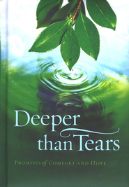 Deeper Than Tears: Promises of Comfort and Hope  -