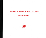 Libro de Miembros de la Iglesia  (Church Membership Record Book)  -