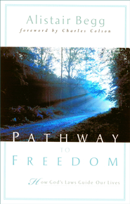 Pathway to Freedom: How God's Law Guides Our Lives - eBook  -     By: Alistair Begg