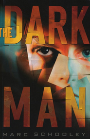 The Dark Man  -     By: Marc Schooley