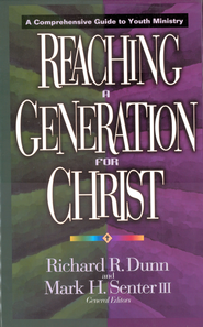 Reaching a Generation for Christ: A Comprehensive Guide to Youth Ministry - eBook  -     By: Richard R. Dunn