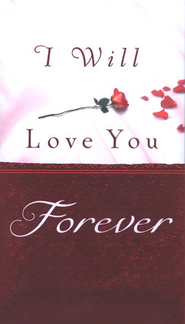 I Will Love You Forever  -