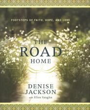 The Road Home  -     By: Denise Jackson
