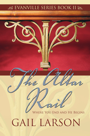 The Altar Rail  -     By: Gail Larson