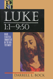 Luke 1:1-9:50: Baker Exegetical Commentary on the New Testament [BECNT]  -     By: Darrell L. Bock