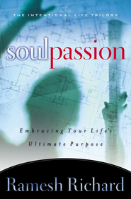 Soul Passion: Embracing Your Life's Ultimate Purpose - eBook  -     By: Ramesh Richard