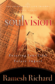 Soul Vision: Ensuring Your Life's Future Impact - eBook  -     By: Ramesh Richard