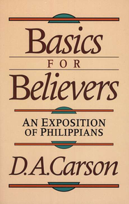 Basics for Believers An Exposition of Phillipians  -     By: D.A. Carson