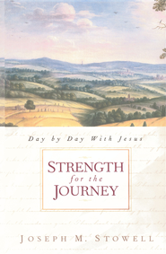 Strength for the Journey: Day By Day With Jesus - eBook  -     By: Joseph M. Stowell