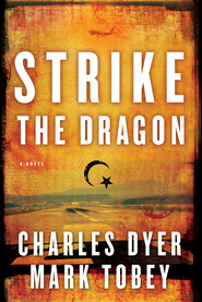 Strike the Dragon - eBook  -     By: Charles Dyer, Mark Tobey