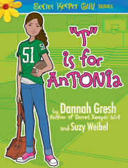 T is for Antonia - eBook  -     By: Dannah Gresh, Suzy Weibel