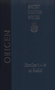 Origen: Homilies 1-14 on Ezekiel  -     Edited By: Thomas P. Scheck     By: Origen
