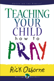 Teaching Your Child How to Pray - eBook  -     By: Rick Osborne