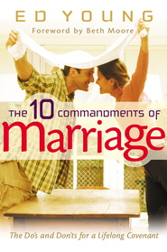 The 10 Commandments of Marriage: The Do's and Don'ts for a Lifelong Covenant - eBook  -     By: Ed Young