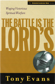 The Battle is the Lords: Waging Victorious Spiritual Warfare - eBook  -     By: Tony Evans