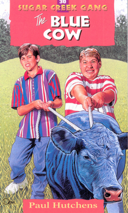 The Blue Cow - eBook Sugar Creek Gang Series #30  -     By: Paul Hutchens