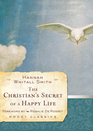The Christian's Secret of a Happy Life - eBook  -     By: Hannah Whitall Smith