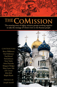 The CoMission: The Amazing Story of Eighty Ministry Groups Working Together to Take the Message of Christ's Love to the Russian People - eBook  -