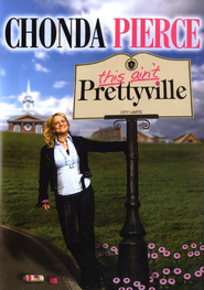 This Ain't Prettyville, DVD   -     By: Chonda Pierce