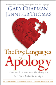 The Five Languages of Apology: How to Experience Healing in All Your Relationships - eBook  -     By: Gary Chapman, Jennifer Thomas