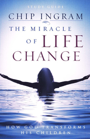 The Miracle of Life Change Study Guide  -     By: Chip Ingram