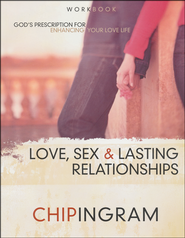 Love, Sex & Lasting Relationships - workbook  -              By: Chip Ingram