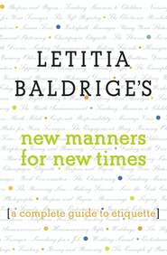 Letitia Baldridge's New Manners for New Times: A Complete Guide to Etiquette  -     By: Letitia Baldridge