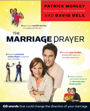 The Marriage Prayer: A Prescription to Change the Direction of Your Marriage - eBook  -     By: Patrick Morley, David Delk