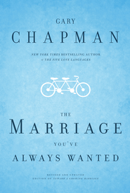 The Marriage You've Always Wanted - eBook  -     By: Gary Chapman