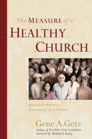 The Measure of a Healthy Church: How God Defines Greatness in a Church - eBook  -     By: Gene A. Getz