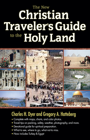 The New Christian Traveler's Guide to the Holy Land - eBook  -     By: Charles Dyer, Gregory Hatteberg