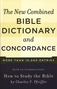 The New Combined Bible Dictionary and Concordance   -     Edited By: Charles Phieffer     By: Charles F. Pfeiffer