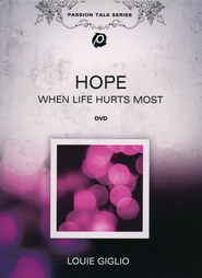 Hope: When Life Hurts Most  -              By: Louie Giglio
