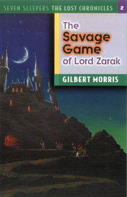 The Savage Games of Lord Zarak - eBook The Lost Chronicles Series #2  -     By: Gilbert Morris