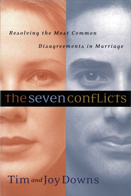 The Seven Conflicts: Resolving the Most Common Disagreements in Marriage - eBook  -     By: Tim Downs, Joy Downs