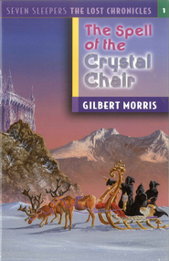 The Spell of the Crystal Chair - eBook The Lost Chronicles Series #1  -     By: Gilbert Morris