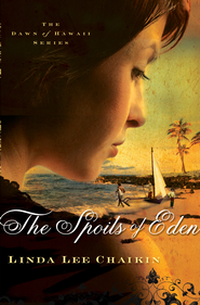 The Spoils of Eden - eBook Dawn of Hawaii Series #1  -     By: Linda Lee Chaikin