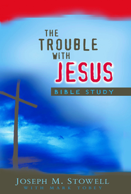 The Trouble With Jesus Study Guide - eBook  -     By: Joseph M. Stowell, Mark Tobey