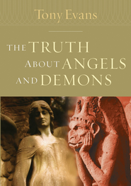 The Truth About Angels and Demons - eBook  -     By: Tony Evans