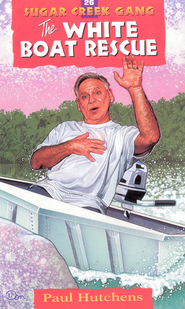 The White Boat Rescue - eBook Sugar Creek Gang Series #26  -     By: Paul Hutchens