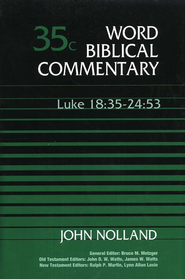 Luke 18:35-24:53: Word Biblical Commentary [WBC]   -     By: John Nolland