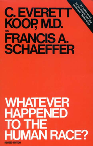 Whatever Happened to the Human Race?  -     By: Francis A. Schaeffer