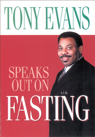 Tony Evans Speaks Out on Fasting - eBook  -     By: Tony Evans